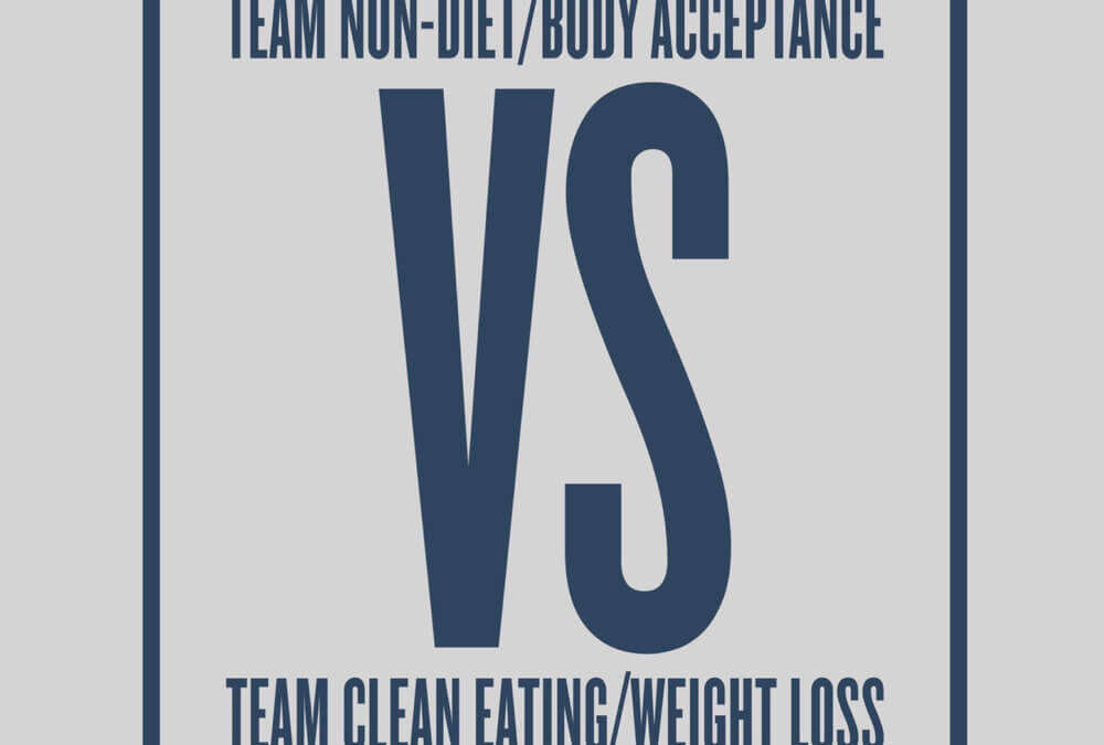Team Non-Diet/Body Acceptance vs Team Clean Eating/Weight Loss