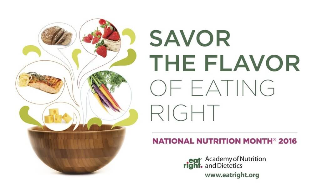 National Nutrition Month 2016 – Savor The Flavor