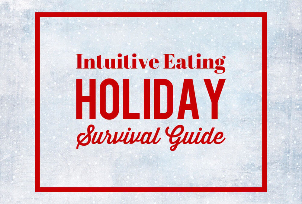 Intuitive Eating Holiday Survival Guide