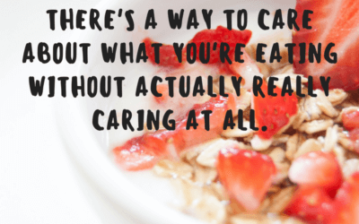 How To Care About What You Eat Without Really Caring At All